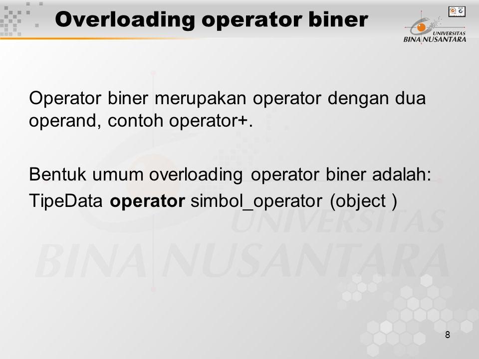 19 Operator increment ada dua macam yaitu: –Pre increment, dengan format: Nama_kelas operator++(); –Post increment dengan format: Nama_kelas operator++(int); Operator decrement juga ada dua yaitu: –Predecrement, dengan format: Nama_kelas operator--(); –Post decrement, dengan format: Nama_kelas operator--(int); Overloading operator increment dan decrement