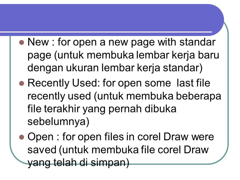 New From Template : for open template file or design is provided by corel Draw X3, example: web design, envelope design, label design, etc.