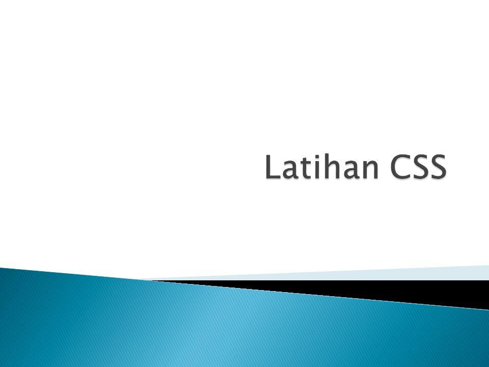CSS DASAR Tentang CSS Kegunaan CSS Aturan Penulisan CSS Background CSS Font CSS Teks CSS Border Margin Contoh Layout Web menggunakan CSS