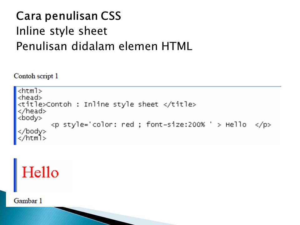 CSS Teks Property teks 1.color P { color :red; } 2.