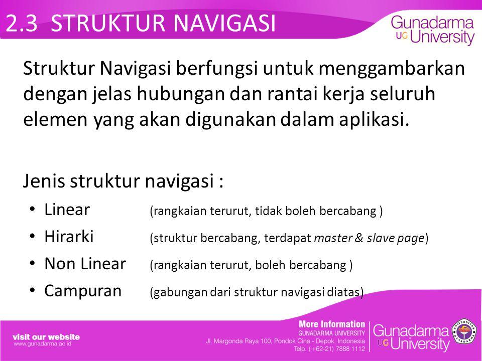 2.3 STRUKTUR NAVIGASI Struktur Navigasi berfungsi untuk menggambarkan dengan jelas hubungan dan rantai kerja seluruh elemen yang akan digunakan dalam