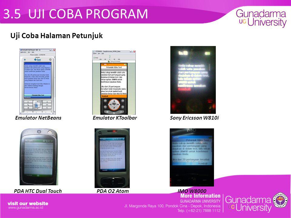 3.5 UJI COBA PROGRAM Emulator NetBeans Emulator KToolbar Sony Ericsson W810i PDA HTC Dual Touch PDA O2 Atom IMO W8000 Uji Coba Halaman Petunjuk