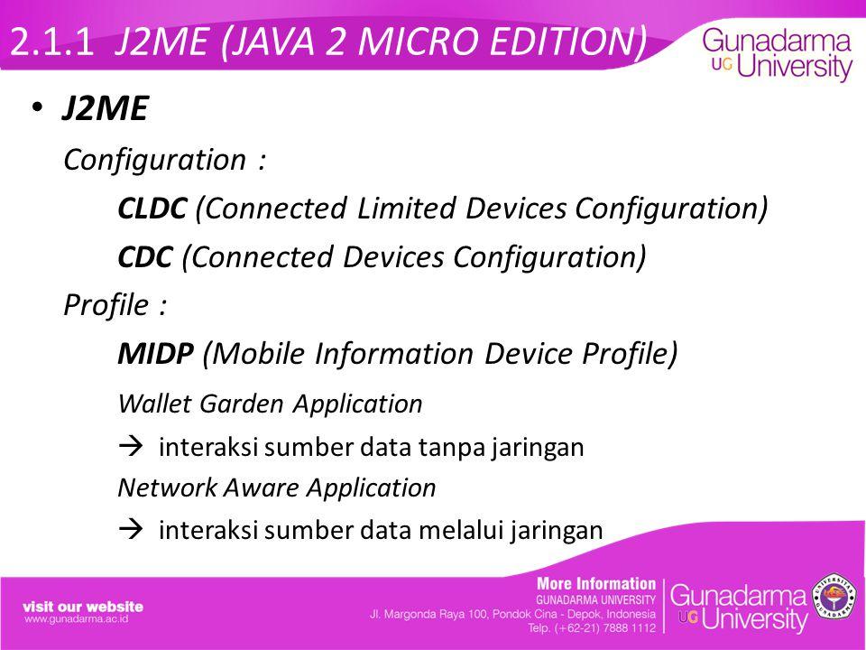 2.1.1 J2ME (JAVA 2 MICRO EDITION) J2ME - MIDlet Siklus MIDlet
