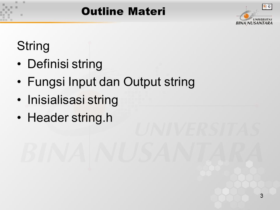 4 Definisi String String dalam bahasa C adalah array of character yang diakhiri dengan null character.