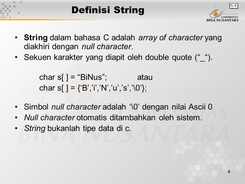 5 Karakter vs String Karakter dalam bahasa C diapit oleh single quote.