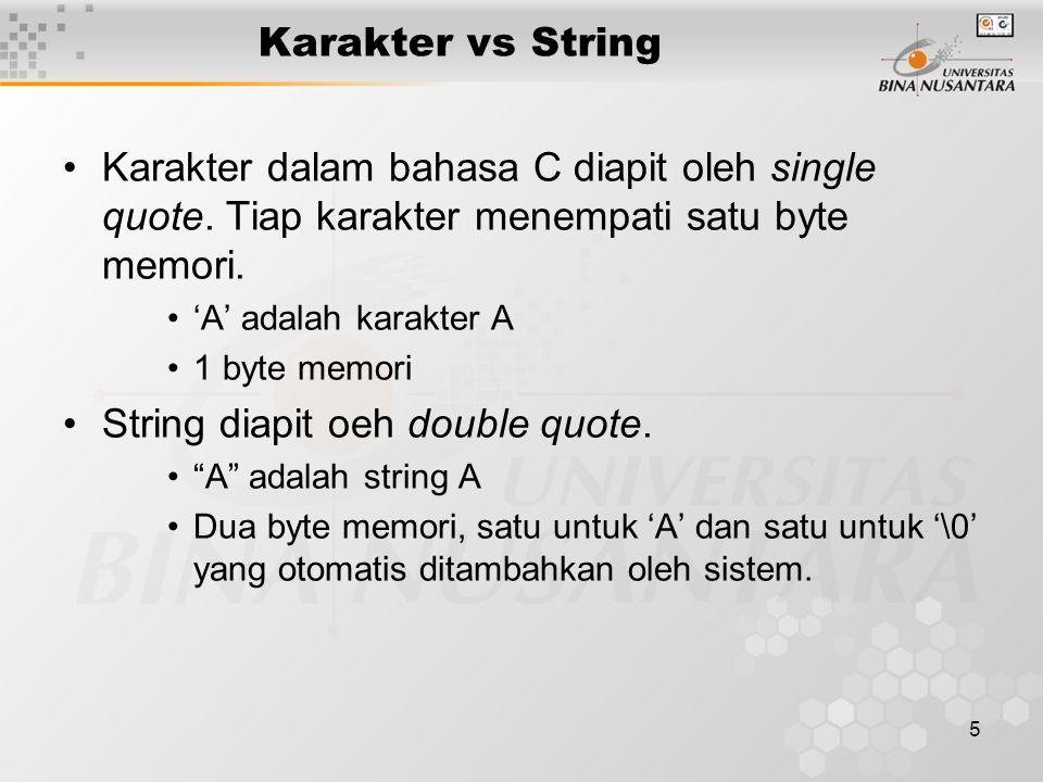 6 Konstanta vs Variabel String Konstanta string: String yang tidak dapat diubah isinya.
