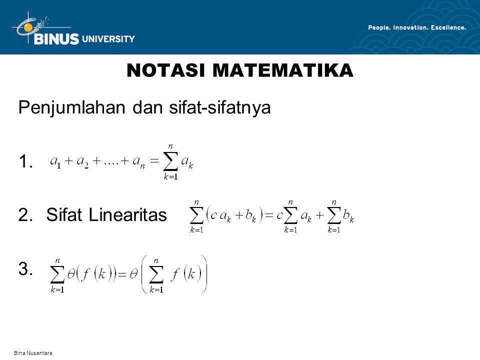 Bina Nusantara NOTASI MATEMATIKA Penjumlahan dan sifat-sifatnya 1. 2.Sifat Linearitas 3.