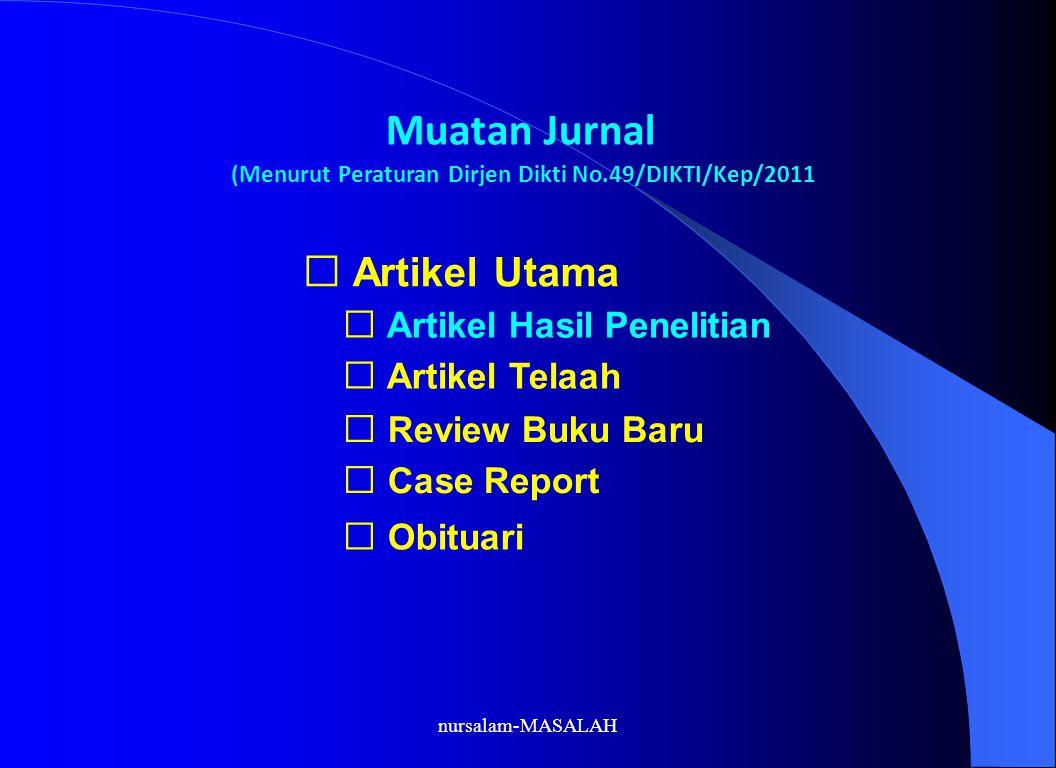 Muatan Jurnal (Menurut Peraturan Dirjen Dikti No.49/DIKTI/Kep/2011 Artikel Utama Artikel Hasil Penelitian Artikel Telaah Review Buku Baru Case Report