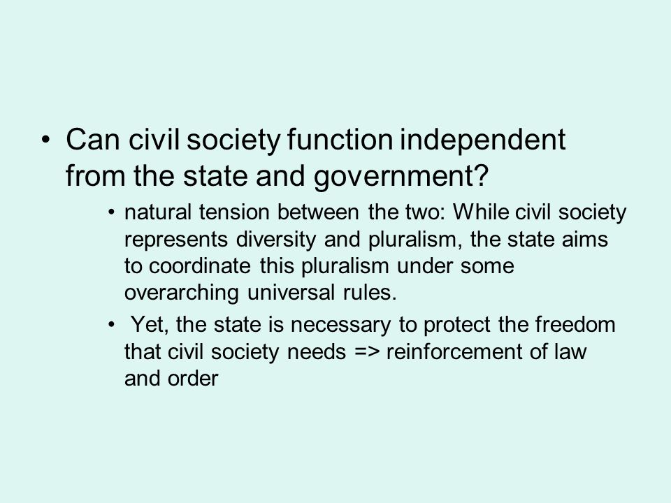 Can civil society function independent from the state and government.