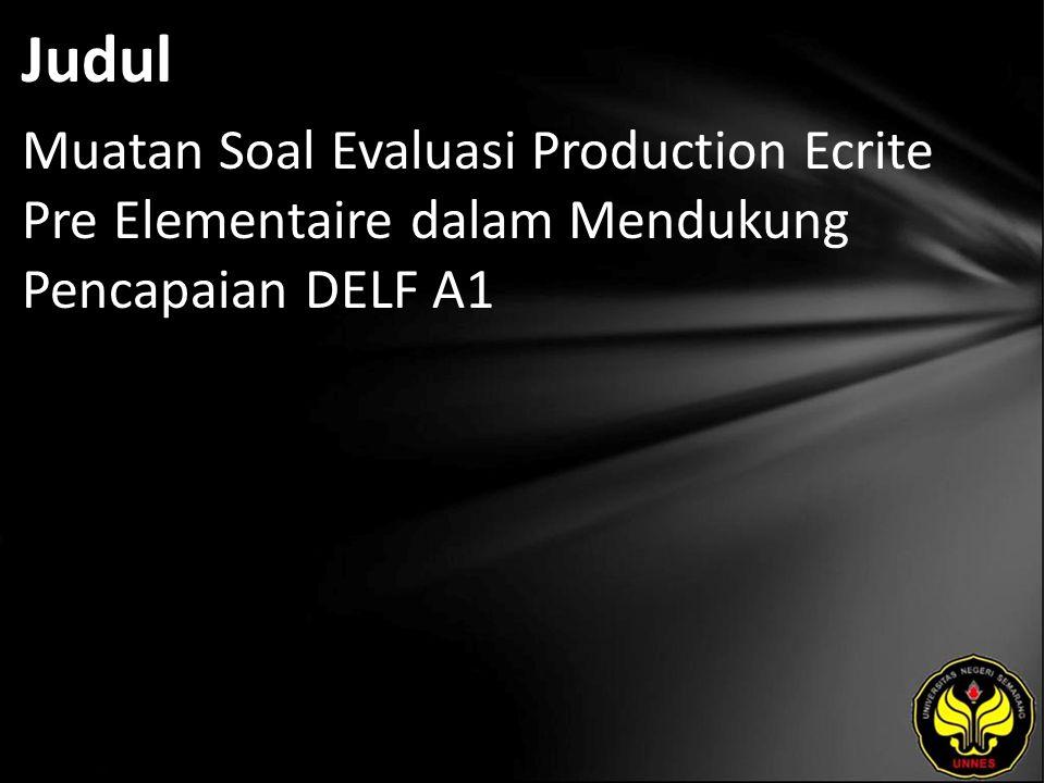 Judul Muatan Soal Evaluasi Production Ecrite Pre Elementaire dalam Mendukung Pencapaian DELF A1