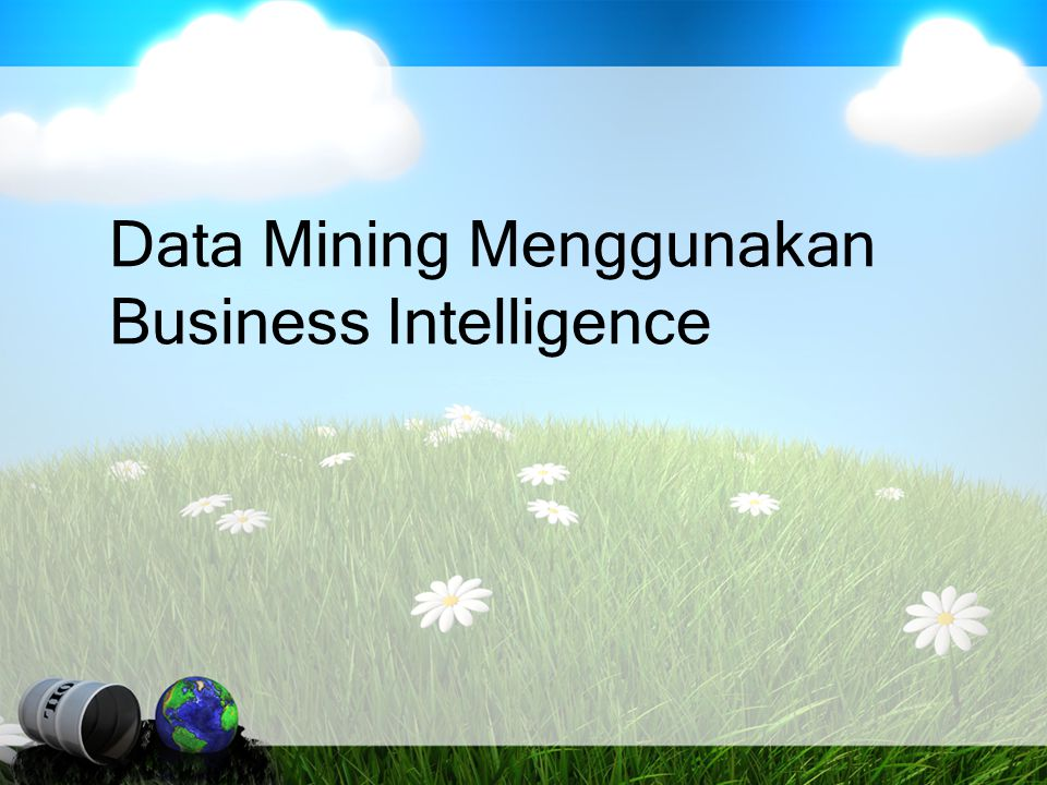 Data Mining Menggunakan Business Intelligence