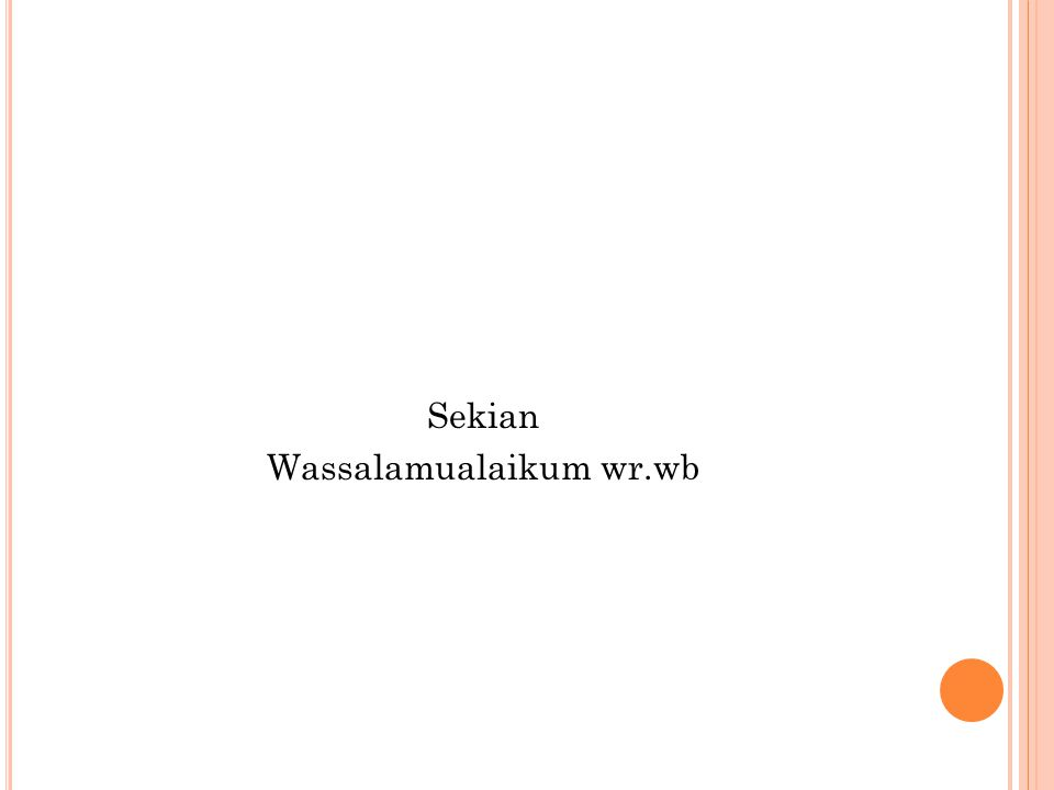 Sekian Wassalamualaikum wr.wb