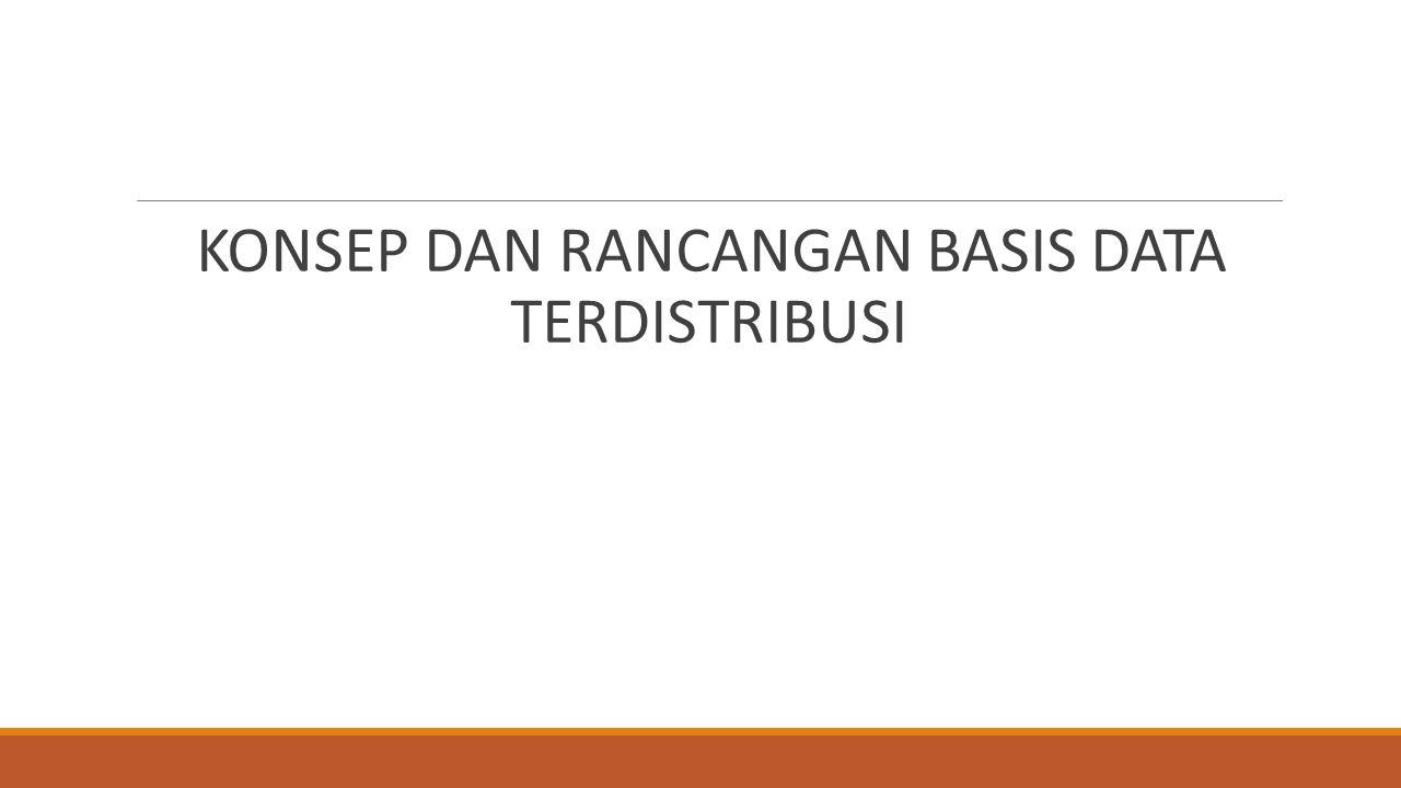 DESAIN Relasional BASIS DATA TERDISTRIBUSI 1.