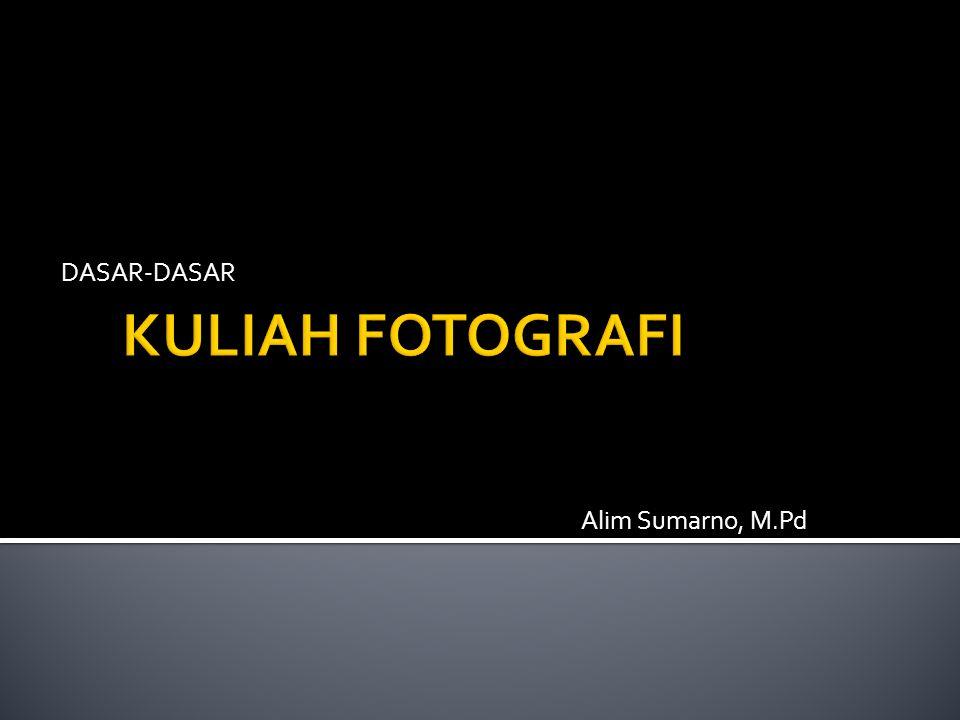 DASAR-DASAR Alim Sumarno, M.Pd