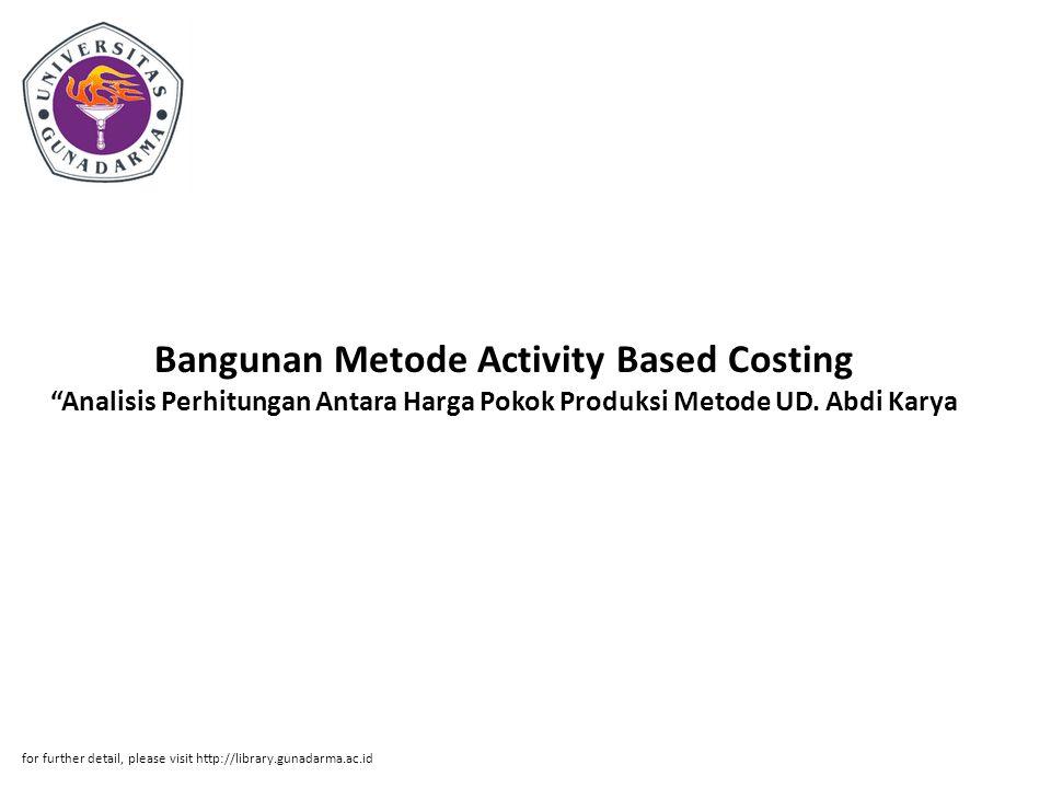 """Bangunan Metode Activity Based Costing """"Analisis Perhitungan Antara Harga Pokok Produksi Metode UD. Abdi Karya for further detail, please visit http:/"""