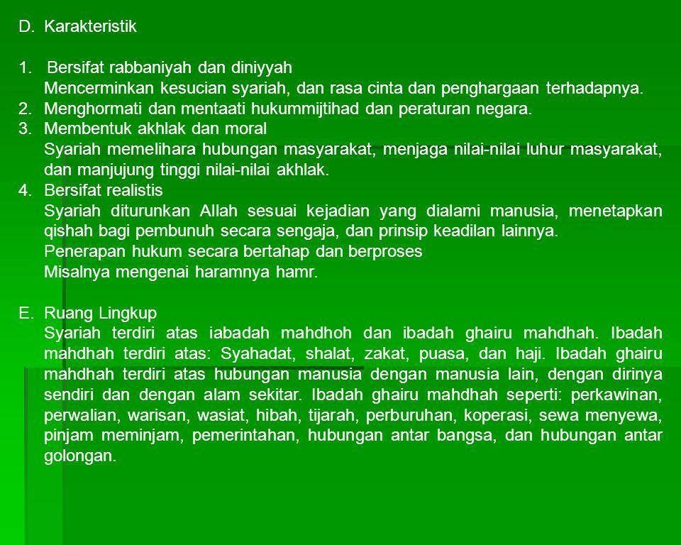 D.Karakteristik 1. Bersifat rabbaniyah dan diniyyah Mencerminkan kesucian syariah, dan rasa cinta dan penghargaan terhadapnya. 2.Menghormati dan menta