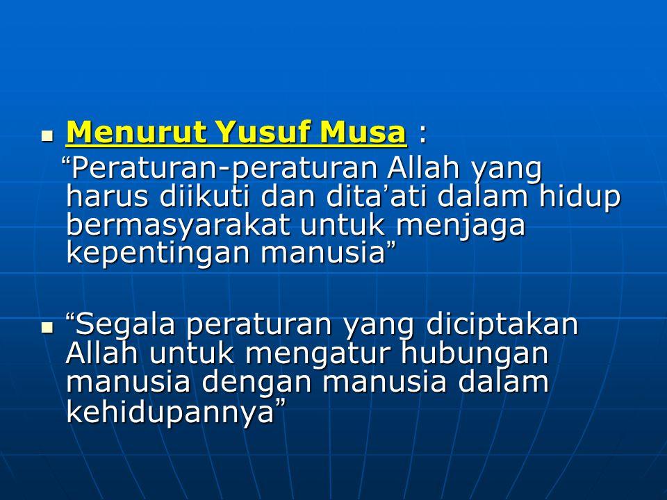 """Pengertian Muamalah (secara Luas) Imam Syafi'i: Imam Syafi'i: """" al-'ilmu bil ahkam asy-syar'iyyah al-'amaliyyah al-muktasabah min adillatiha at-tafshi"""