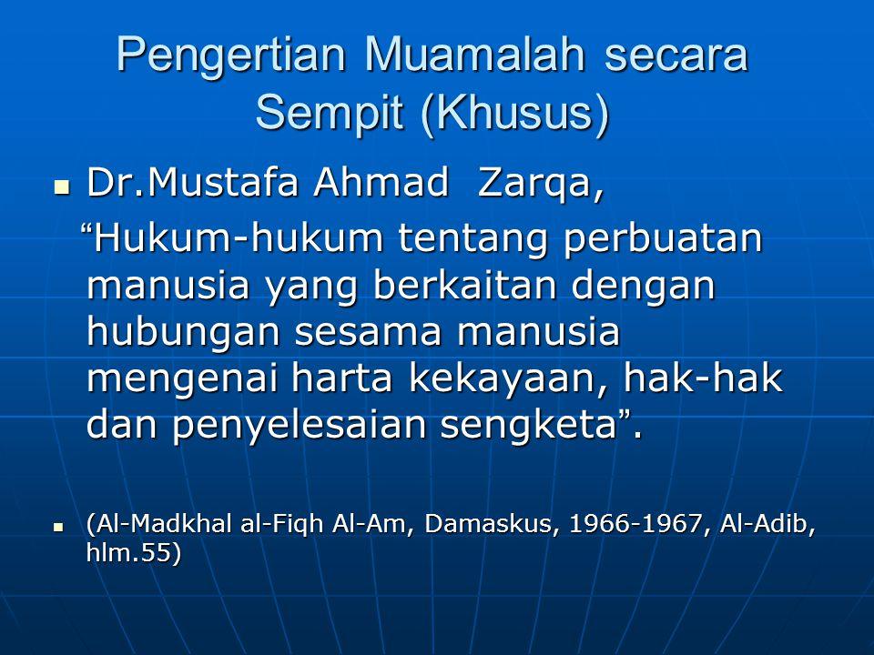 Muamalah Al-Muamalah Al-Maddiyah Al-Muamalah Al-Adabiyah Muamalah yang mengkaji Objeknya (bendanya).