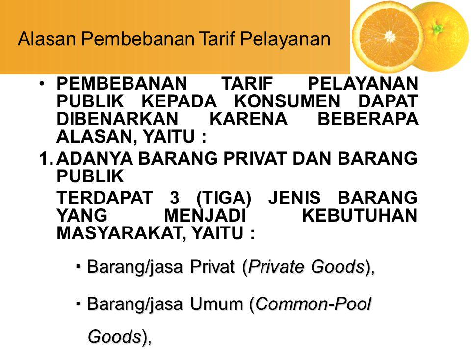 Tarif Pelayanan Pemerintah dibenarkan menarik tarif untuk pelayanan tertentu MISALNYA : 1.PENYEDIAAN AIR BERSIH.