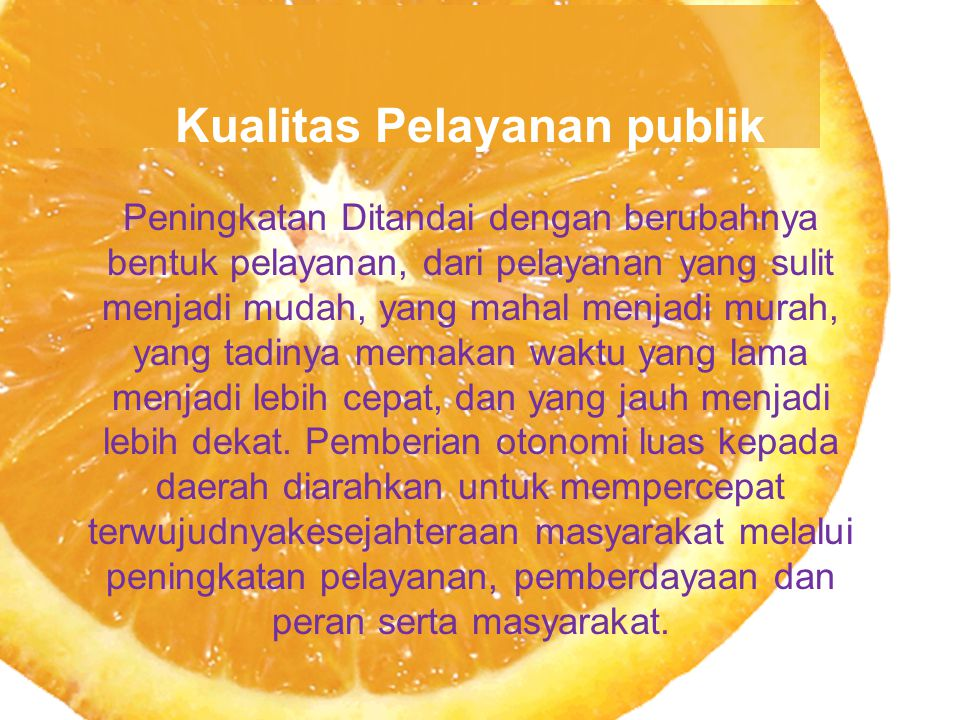  Pelayanan publik oleh instansi pemerintah bermotif sosial dan politik yakni untuk menjalankan visi & misi serta mencari dukungan suara.