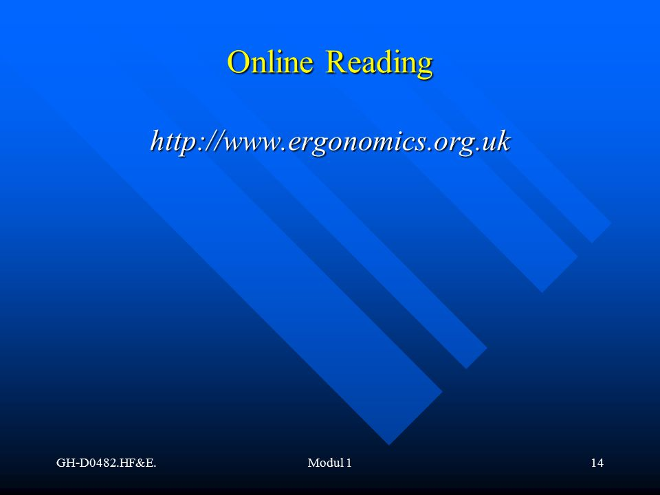 GH-D0482.HF&E.Modul 114 Online Reading http://www.ergonomics.org.uk