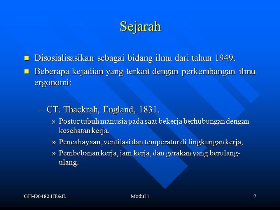 GH-D0482.HF&E.Modul 17 Sejarah Disosialisasikan sebagai bidang ilmu dari tahun 1949. Disosialisasikan sebagai bidang ilmu dari tahun 1949. Beberapa ke