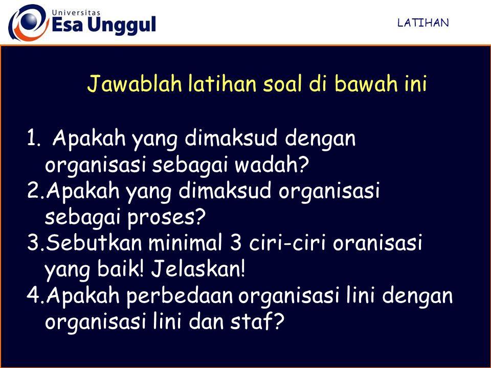 1.Apakah yang dimaksud dengan organisasi sebagai wadah.