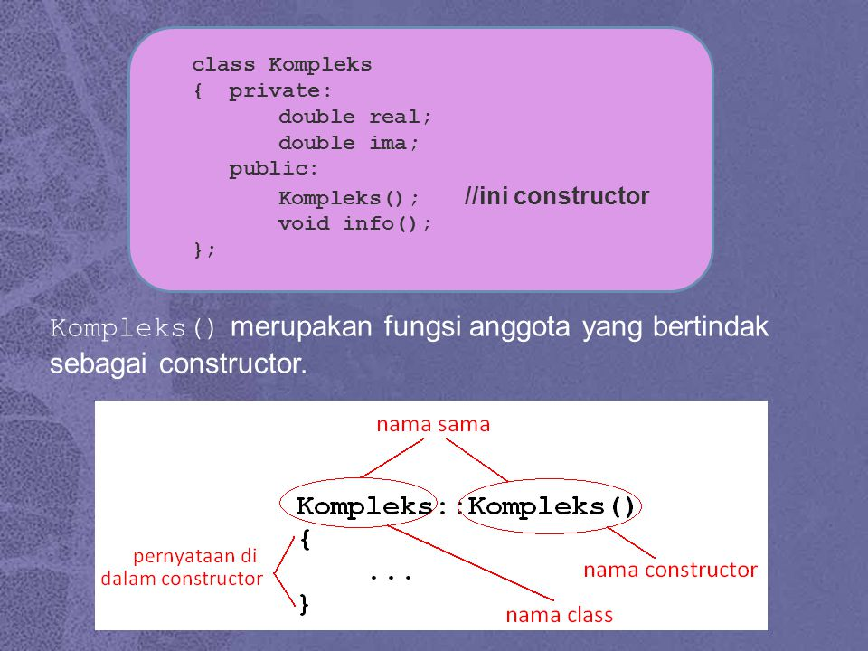 #include using namespace std; class manusia { private: string nama; int usia; string jenis; int tinggi; public: manusia();//mendefinisikan fungsi constructor void kepribadian(string n, string j, int u, int t) { nama = n; jenis = j; usia = u; tinggi = t; } Contoh Constructor Lanjut …