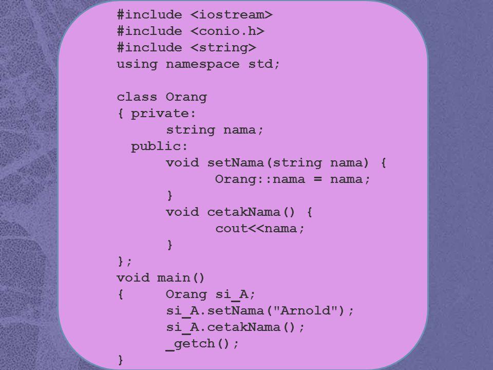 #include using namespace std; class Orang {private: string nama; public: void setNama(string nama) { Orang::nama = nama; } void cetakNama() { cout<<na