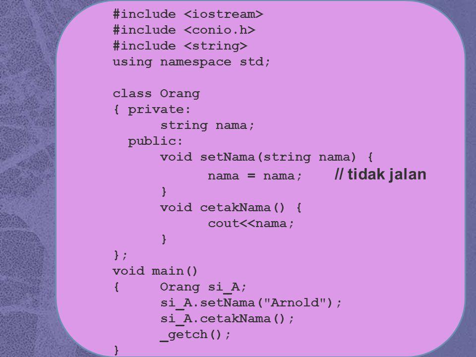 #include using namespace std; class Orang { private: string nama; public: void setNama(string nama) { nama = nama; // tidak jalan } void cetakNama() {