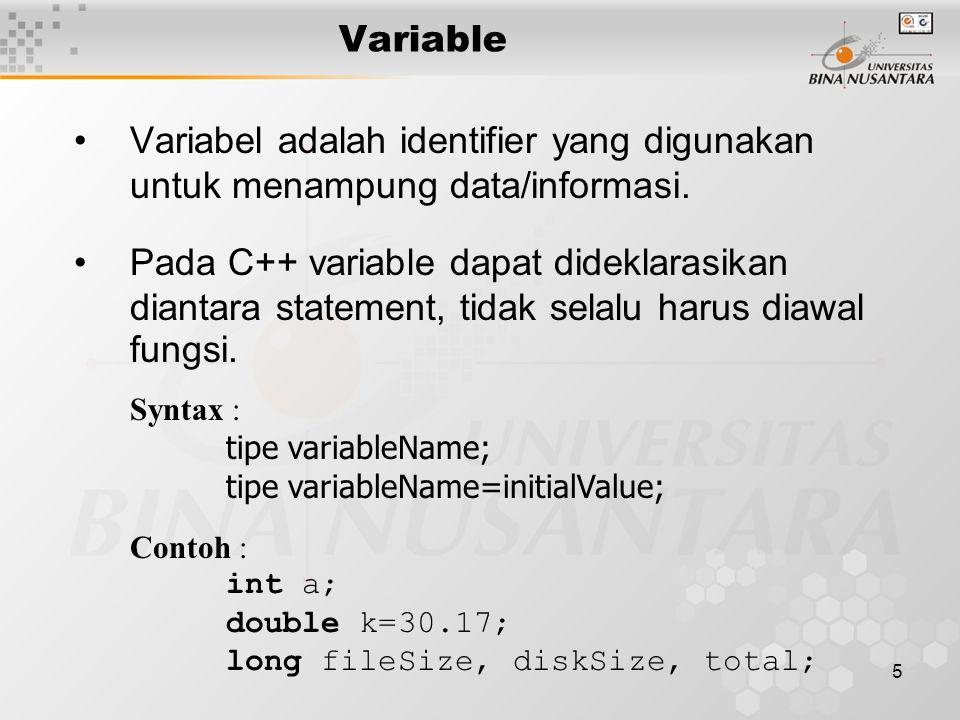 5 Variabel adalah identifier yang digunakan untuk menampung data/informasi.
