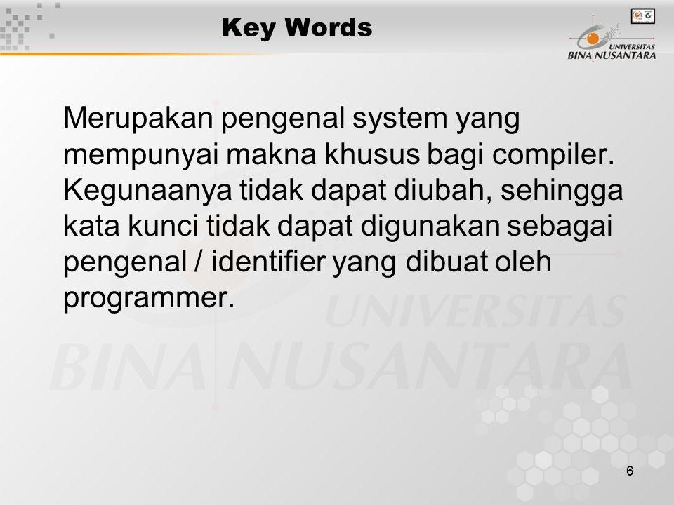 6 Merupakan pengenal system yang mempunyai makna khusus bagi compiler.