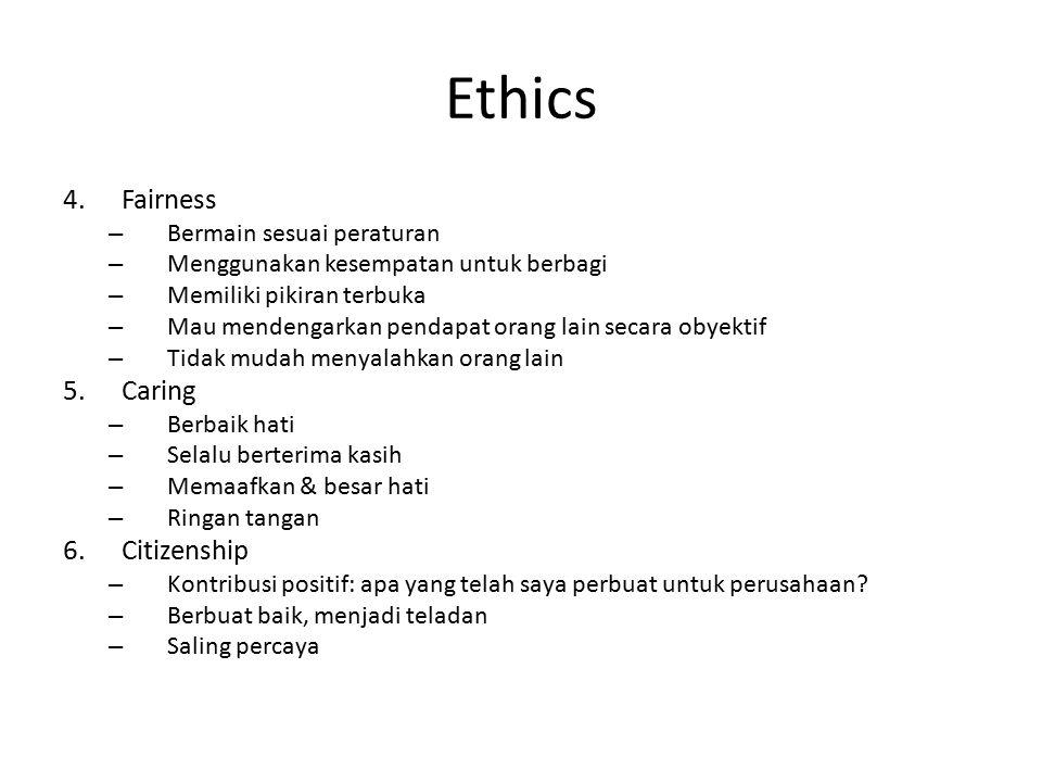 Ethics 4.Fairness – Bermain sesuai peraturan – Menggunakan kesempatan untuk berbagi – Memiliki pikiran terbuka – Mau mendengarkan pendapat orang lain