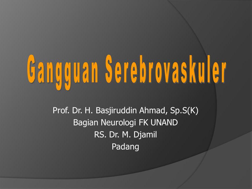 Prof. Dr. H. Basjiruddin Ahmad, Sp.S(K) Bagian Neurologi FK UNAND RS. Dr. M. Djamil Padang