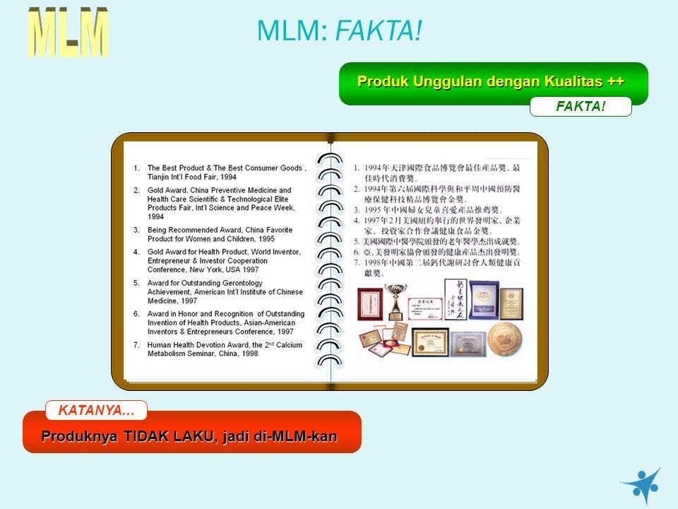 MLM: FAKTA! KATANYA… Produknya TIDAK LAKU, jadi di-MLM-kan FAKTA! Produk Unggulan dengan Kualitas ++