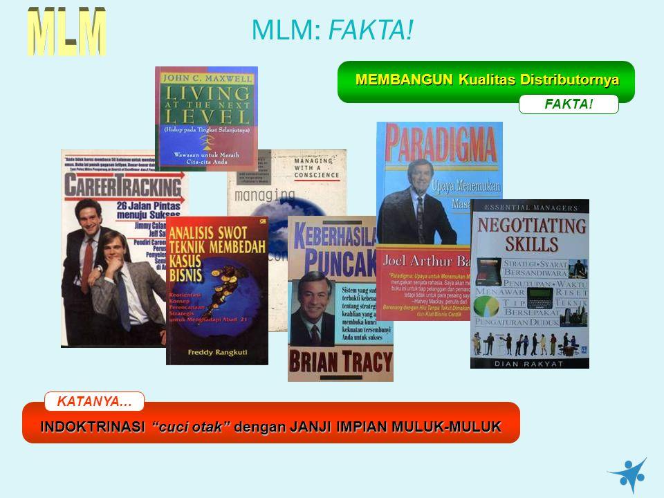 """MLM: FAKTA! KATANYA… INDOKTRINASI """"cuci otak"""" dengan JANJI IMPIAN MULUK-MULUK FAKTA! MEMBANGUN Kualitas Distributornya"""