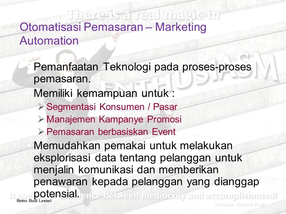 Pemanfaatan Teknologi pada proses-proses pemasaran.