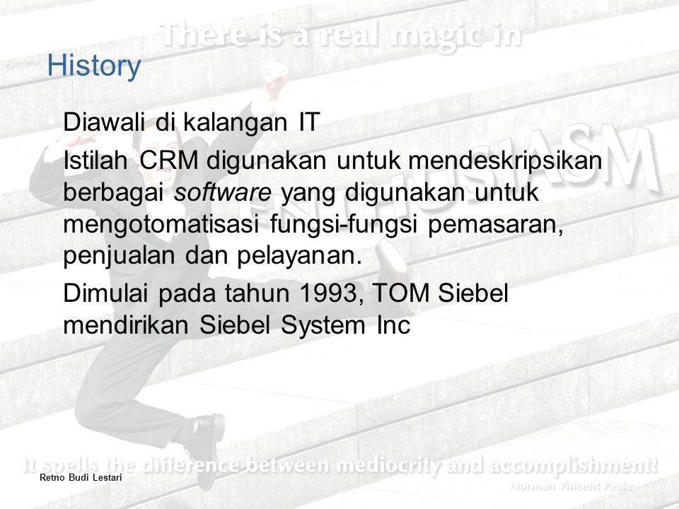 Diawali di kalangan IT Istilah CRM digunakan untuk mendeskripsikan berbagai software yang digunakan untuk mengotomatisasi fungsi-fungsi pemasaran, penjualan dan pelayanan.