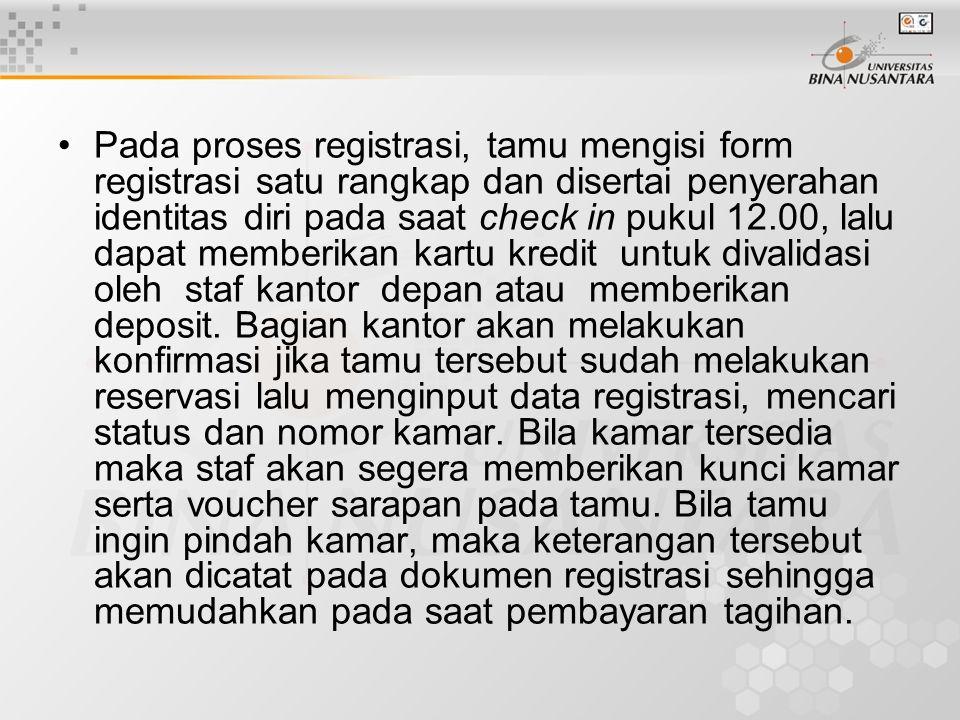 Pada proses registrasi, tamu mengisi form registrasi satu rangkap dan disertai penyerahan identitas diri pada saat check in pukul 12.00, lalu dapat memberikan kartu kredit untuk divalidasi oleh staf kantor depan atau memberikan deposit.