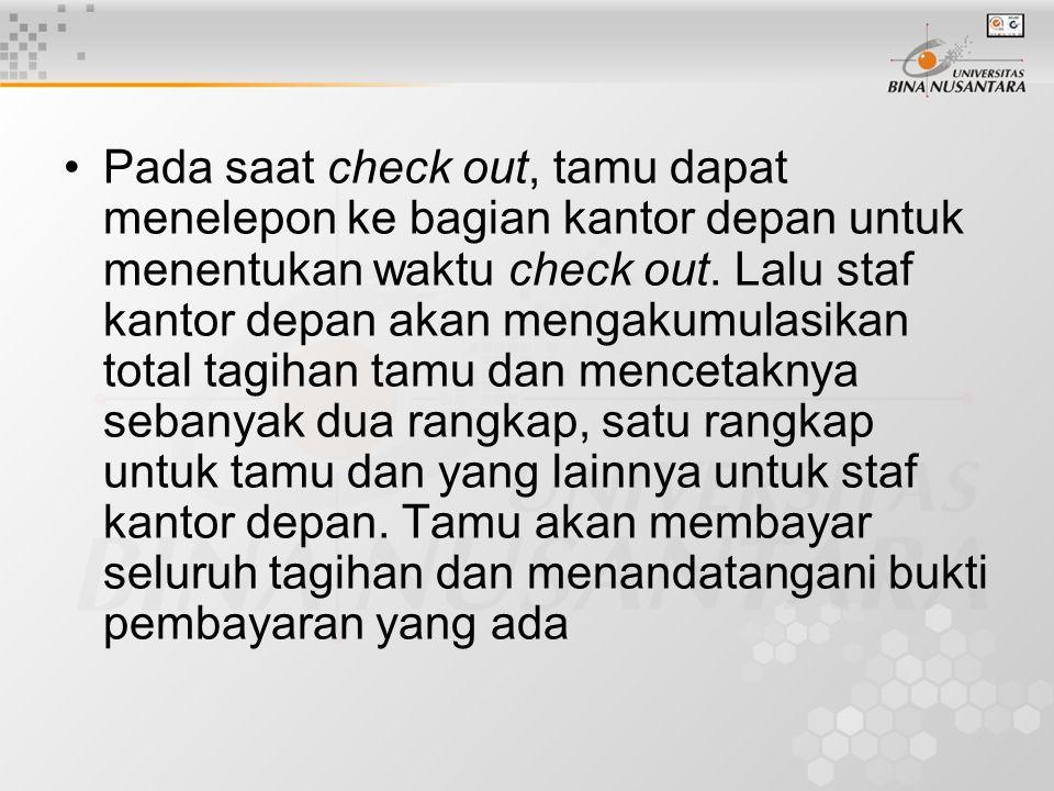 Pada saat check out, tamu dapat menelepon ke bagian kantor depan untuk menentukan waktu check out.