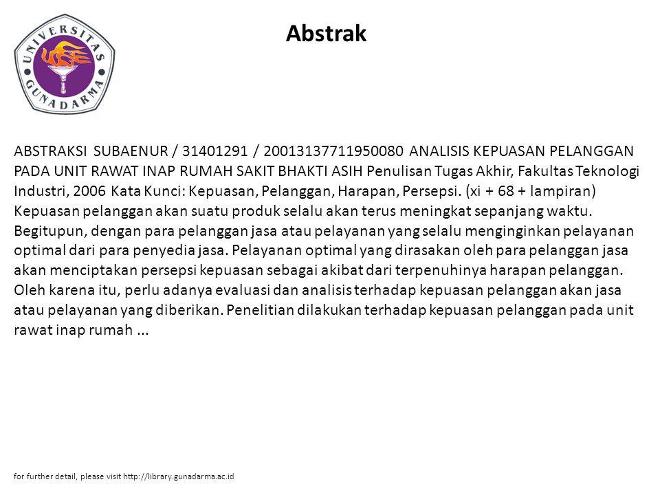 Abstrak ABSTRAKSI SUBAENUR / 31401291 / 20013137711950080 ANALISIS KEPUASAN PELANGGAN PADA UNIT RAWAT INAP RUMAH SAKIT BHAKTI ASIH Penulisan Tugas Akh