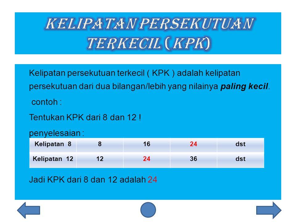 Setelah kita memahami materi tadi, sekarang kita akan masuk kemateri pokok yaitu KPK dan FPB.