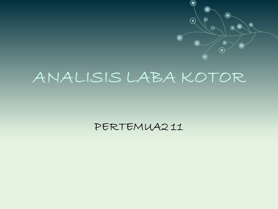 ANALISIS LABA KOTOR PERTEMUA2 11