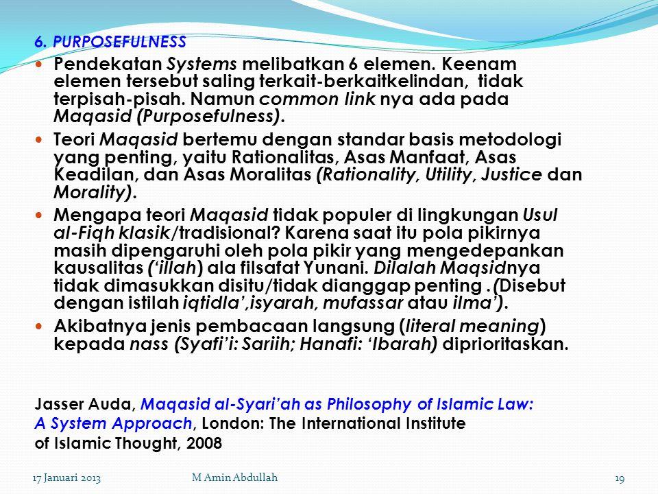 6. PURPOSEFULNESS Pendekatan Systems melibatkan 6 elemen. Keenam elemen tersebut saling terkait-berkaitkelindan, tidak terpisah-pisah. Namun common li
