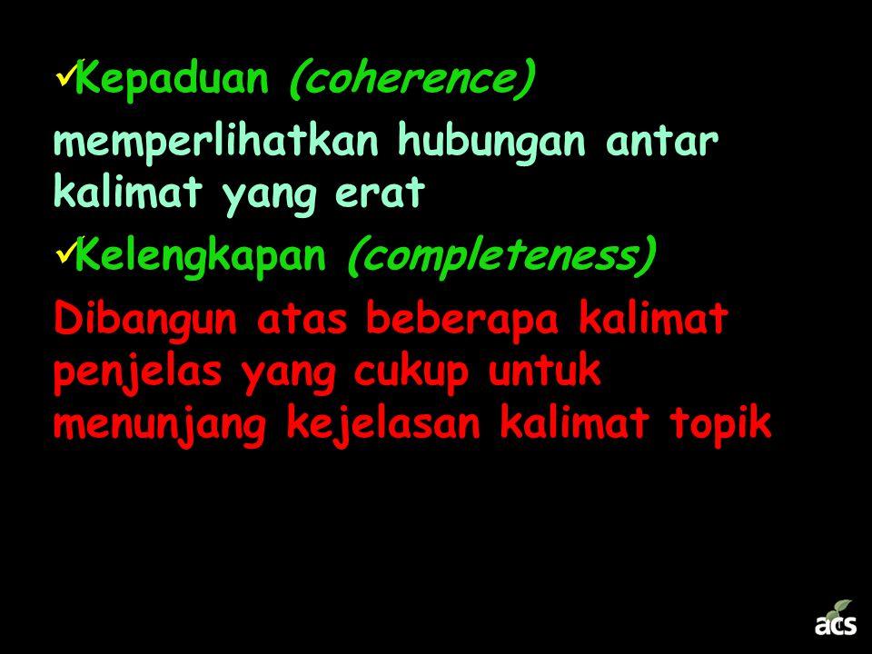 Syarat Paragraf yang Baik Kesatuan (unity) memperlihatkan suatu maksud yang jelas, yang biasanya didukung oleh sebuah kalimat topik atau kalimat utama