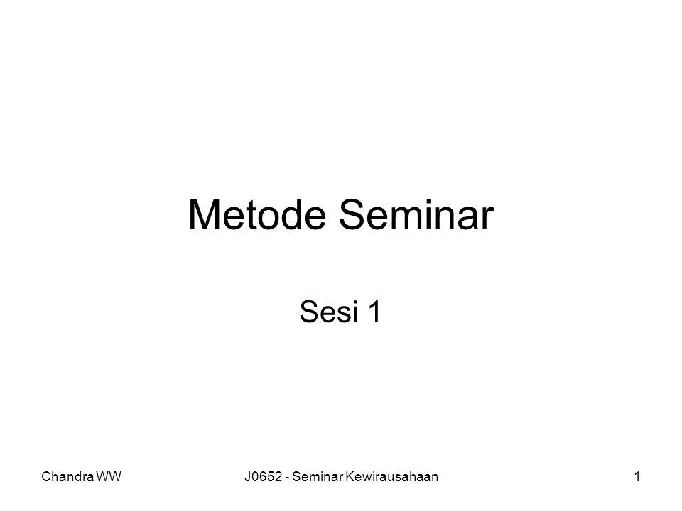 Chandra WWJ0652 - Seminar Kewirausahaan1 Metode Seminar Sesi 1