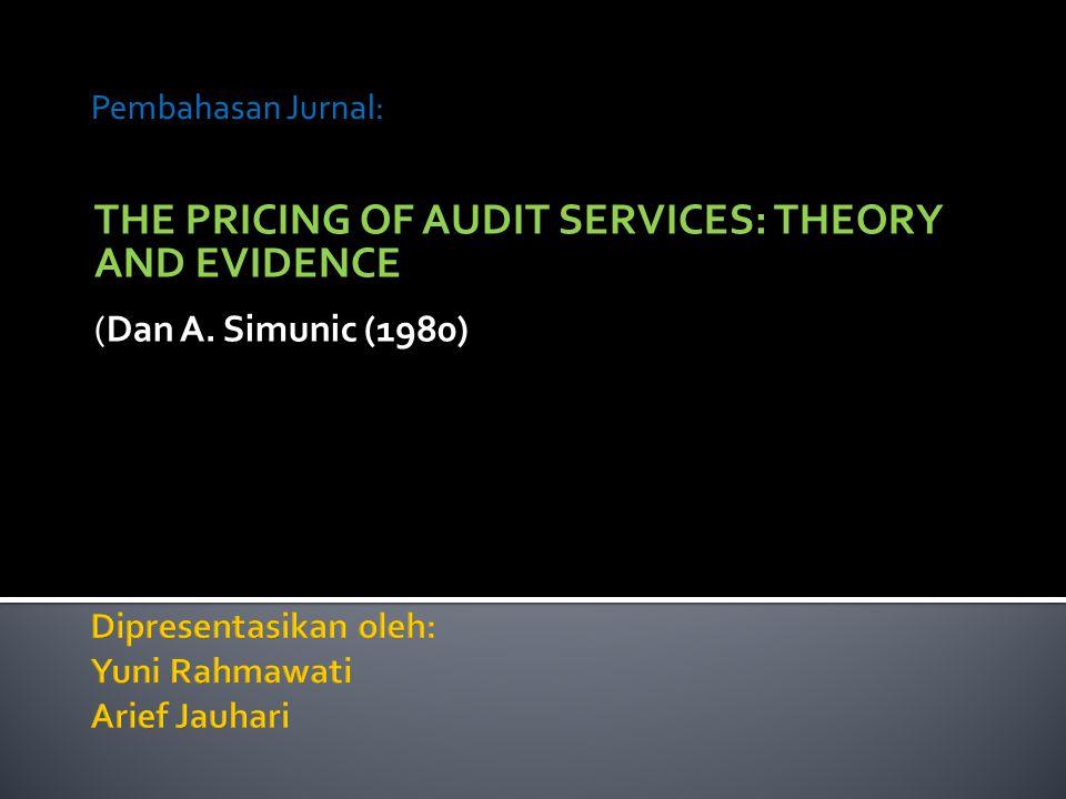  Fenomena Fee Audit  Pertanyaan, tujuan, dan hipotesa penelitian  Model penelitian  Pengujian  Kesimpulan