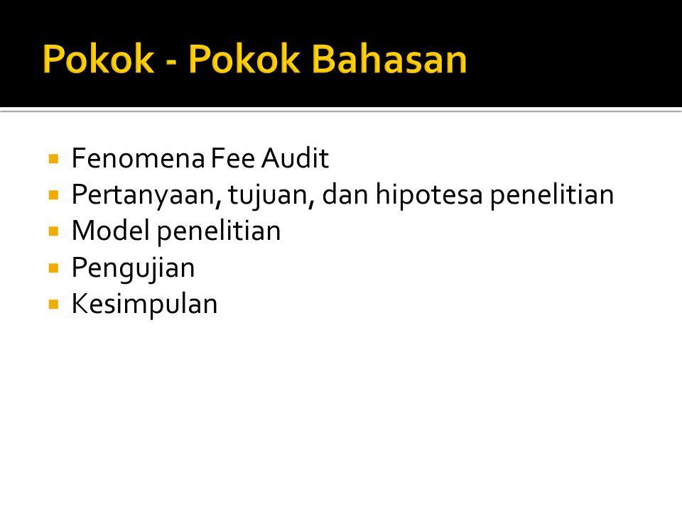  Adanya kompetisi harga fee audit diantara kantor akuntan publik.
