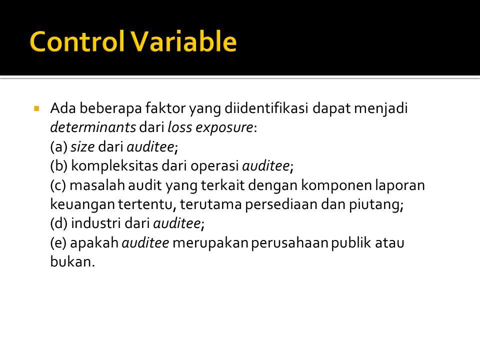  Ada beberapa faktor yang diidentifikasi dapat menjadi determinants dari loss exposure: (a) size dari auditee; (b) kompleksitas dari operasi auditee;