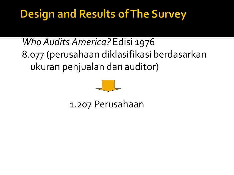 Who Audits America? Edisi 1976 8.077 (perusahaan diklasifikasi berdasarkan ukuran penjualan dan auditor) 1.207 Perusahaan